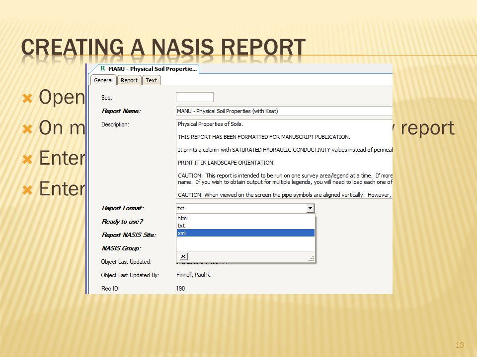  Open the Reports Explorer  On menu or toolbar choose to open new report  Enter report name  Enter report format 13