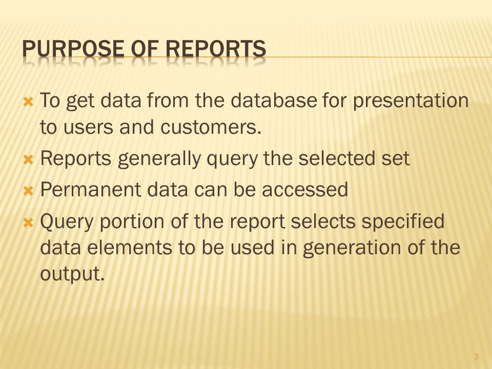 3  To get data from the database for presentation to users and customers.