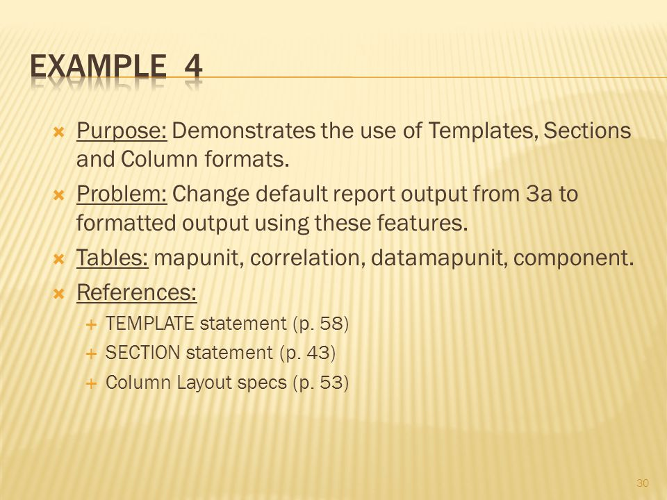 30  Purpose: Demonstrates the use of Templates, Sections and Column formats.