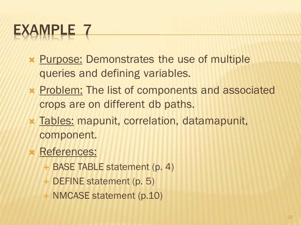 35  Purpose: Demonstrates the use of multiple queries and defining variables.