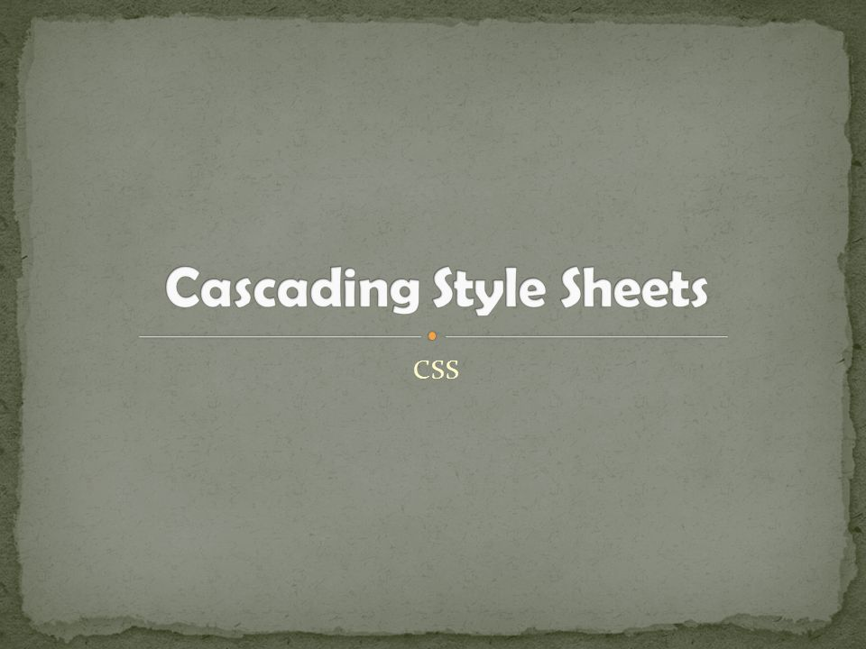 CSS stands for Cascading Style Sheets Styles define how to display HTML elements Styles were added to HTML 4.0 to solve a problem External Style Sheets can save a lot of work External Style Sheets are stored in CSS files