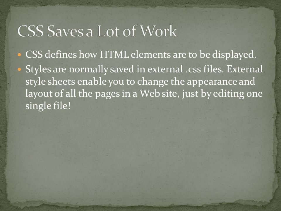 CSS defines how HTML elements are to be displayed.