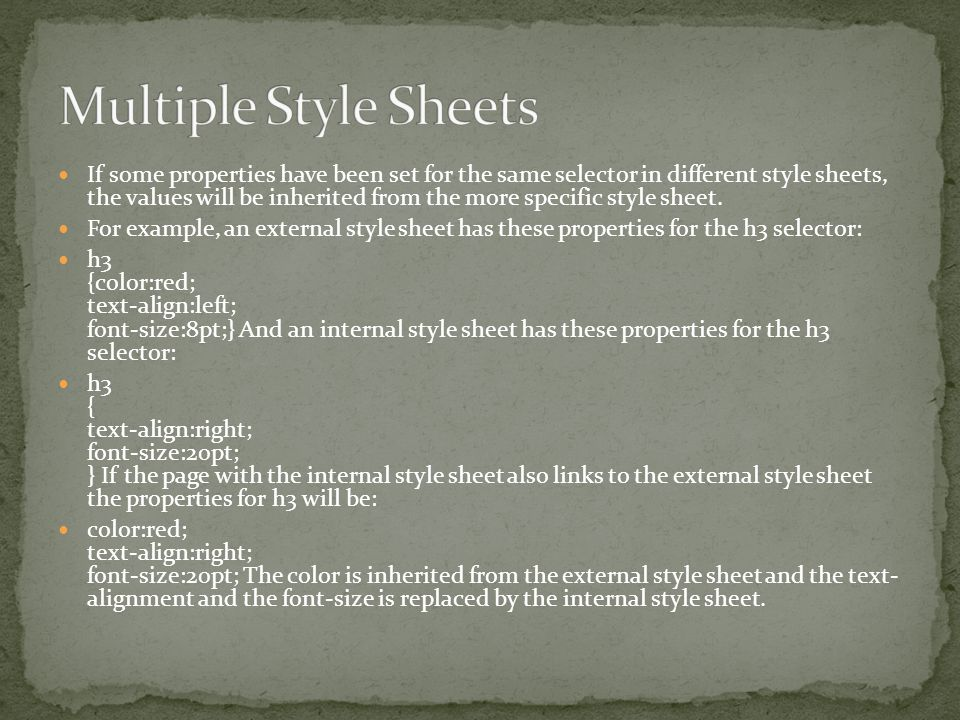 Cascading order What style will be used when there is more than one style specified for an HTML element.