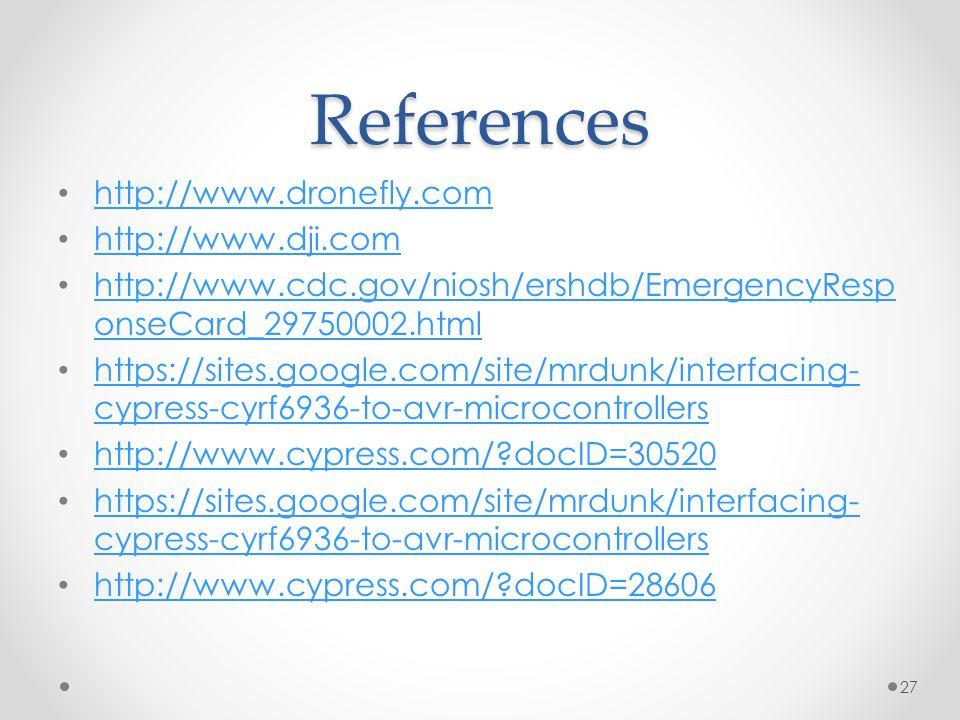 References http://www.dronefly.com http://www.dji.com http://www.cdc.gov/niosh/ershdb/EmergencyResp onseCard_29750002.html http://www.cdc.gov/niosh/er