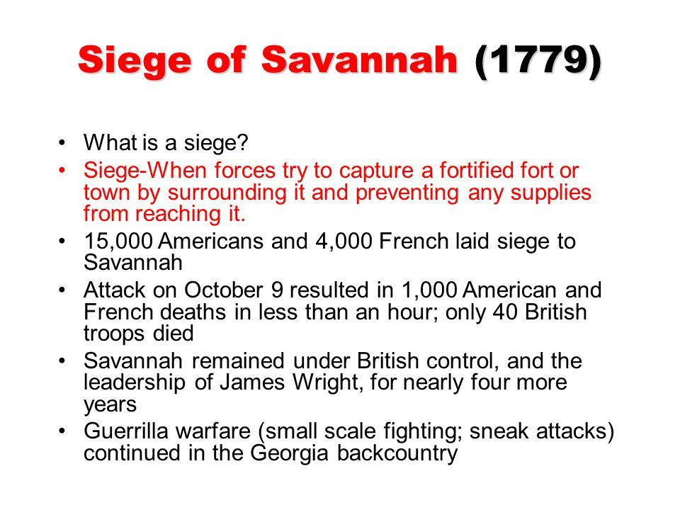 Siege of Savannah (1779) What is a siege.