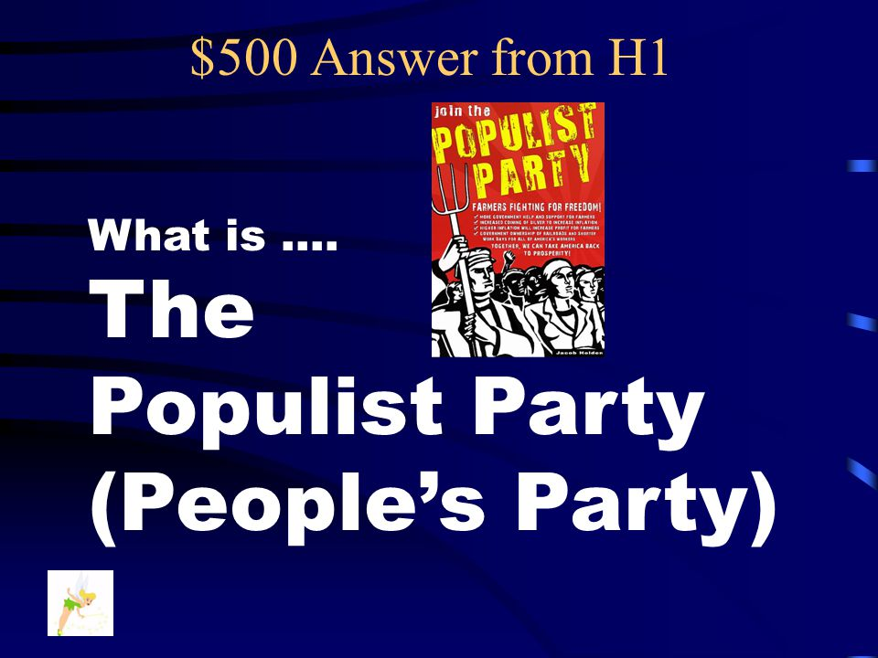 $500 Question from H1 This third party formed in the Gilded Age to push for political reforms that would improve the economic condition of farmers