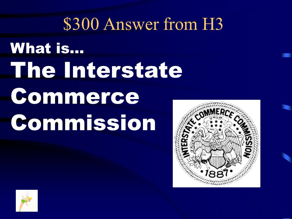 $300 Question from H3 This was formed in response to the Supreme Court ruling in Wabash v.