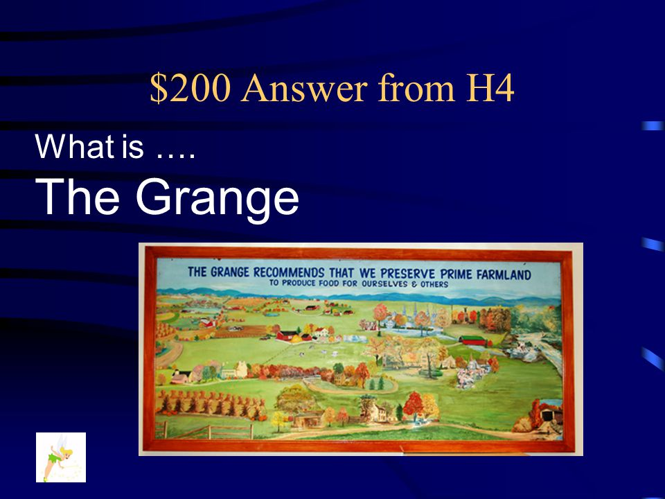 $200 Question from H4 This was the first national farm organization formed for the social and educational advancement of farmers