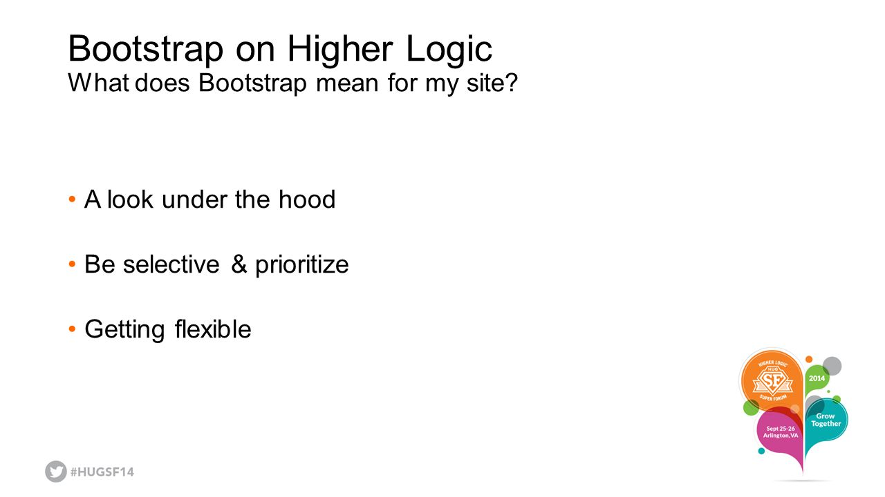 Bootstrap on Higher Logic What does Bootstrap mean for my site.