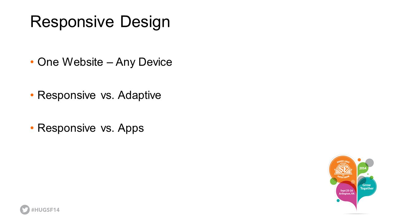 Responsive Design One Website – Any Device Responsive vs. Adaptive Responsive vs. Apps