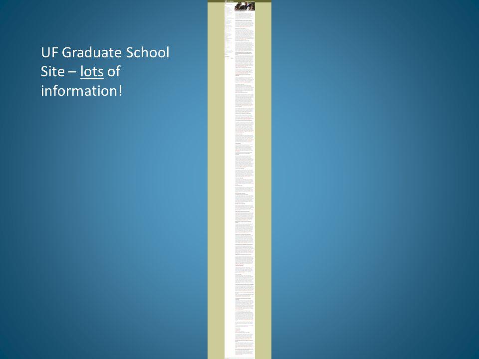 UF Graduate School Site – lots of information!