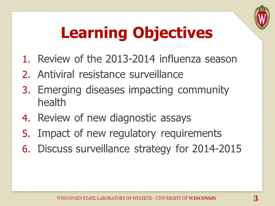 Learning Objectives 1. Review of the 2013-2014 influenza season 2.