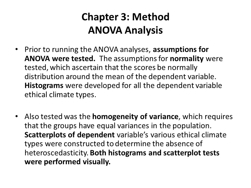Chapter 3: Method ANOVA Analysis Prior to running the ANOVA analyses, assumptions for ANOVA were tested.