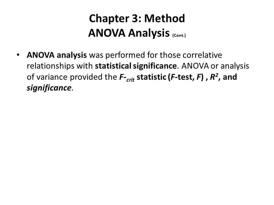 Chapter 3: Method ANOVA Analysis (Cont.) ANOVA analysis was performed for those correlative relationships with statistical significance.
