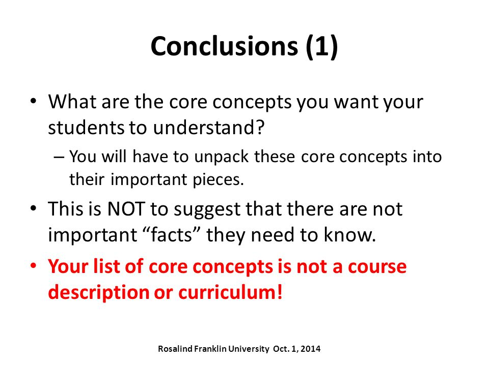Conclusions (1) What are the core concepts you want your students to understand.