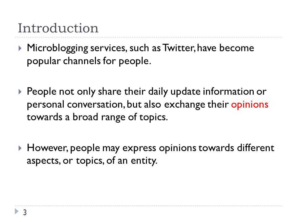 Introduction 3  Microblogging services, such as Twitter, have become popular channels for people.