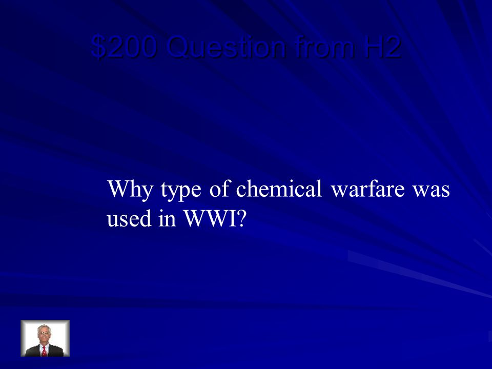 $200 Question from H2 Why type of chemical warfare was used in WWI