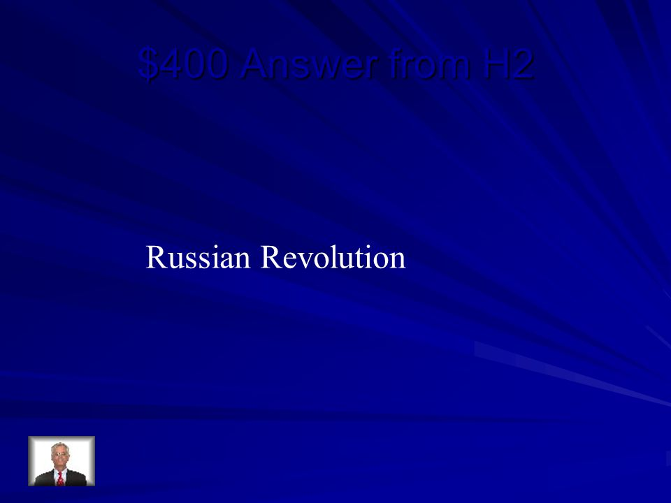 $400 Answer from H2 Russian Revolution