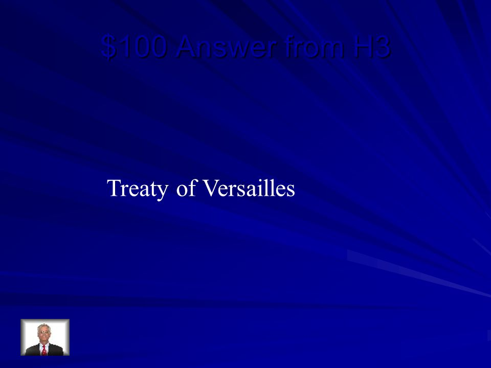 $100 Answer from H3 Treaty of Versailles