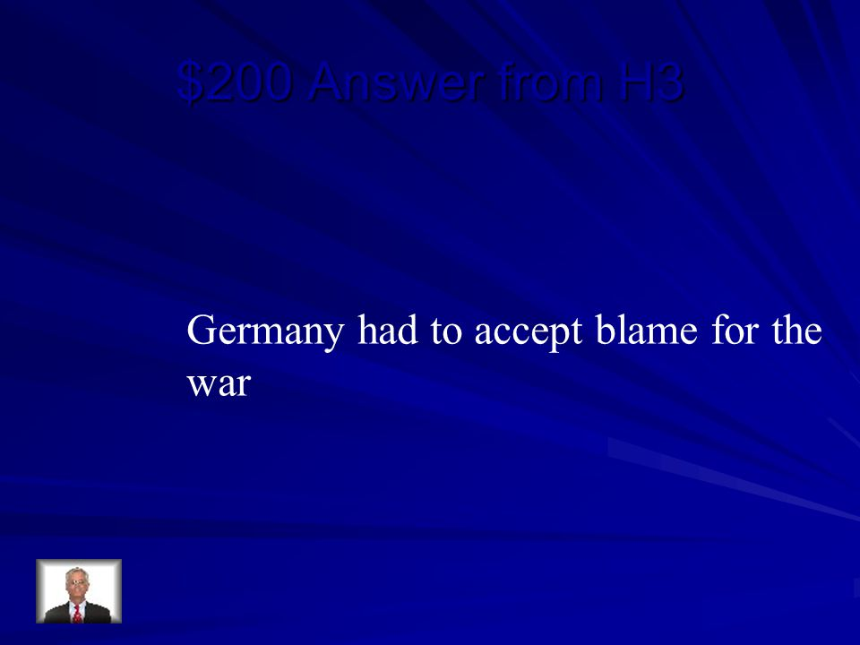 $200 Answer from H3 Germany had to accept blame for the war