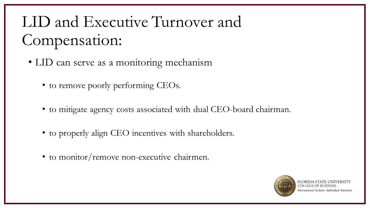 LID and Executive Turnover and Compensation: LID can serve as a monitoring mechanism to remove poorly performing CEOs.
