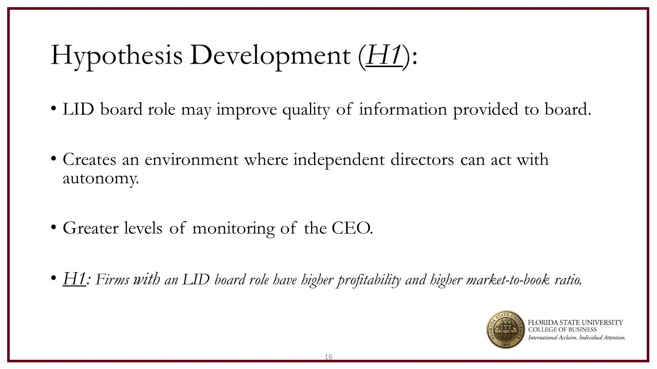 16 Hypothesis Development (H1): LID board role may improve quality of information provided to board.