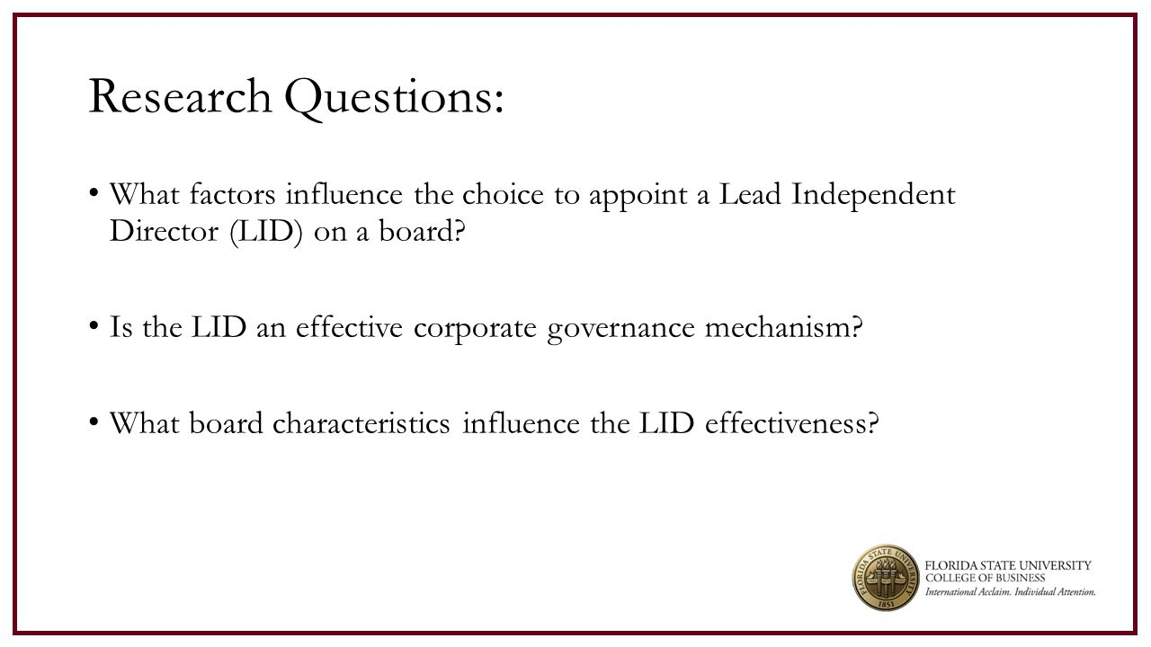 Research Questions: What factors influence the choice to appoint a Lead Independent Director (LID) on a board.