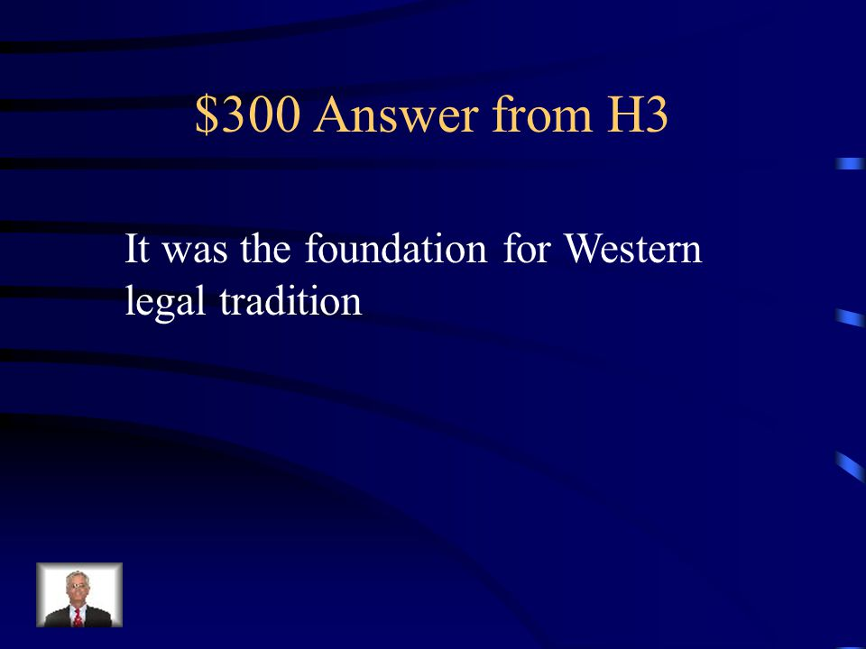 $300 Question from H3 Why of Justinian's Law Code significant?