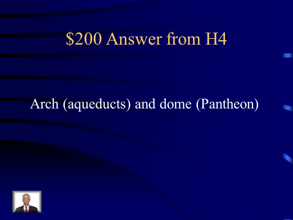 $200 Question from H4 Which Roman engineering achievements are shown above?