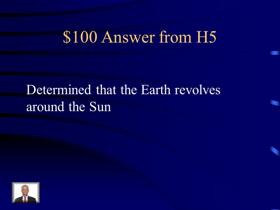 $100 Question from H5 What contributions did the Hellenistic scientist Aristarchus make to science?