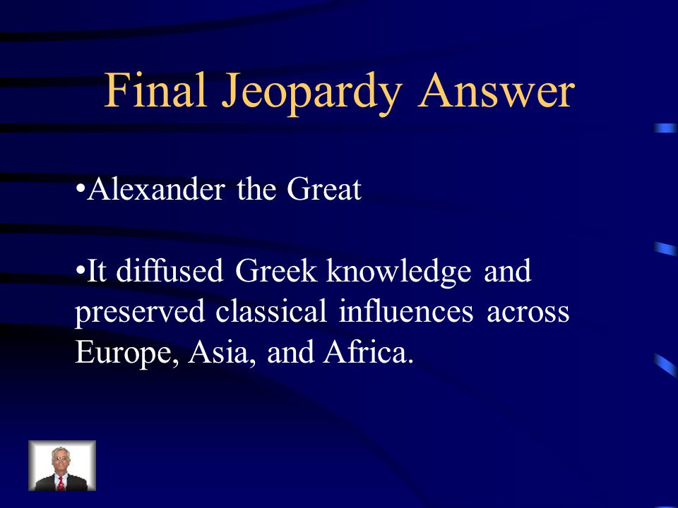 Final Jeopardy Who created the Hellenistic Empire? Why is it significant?