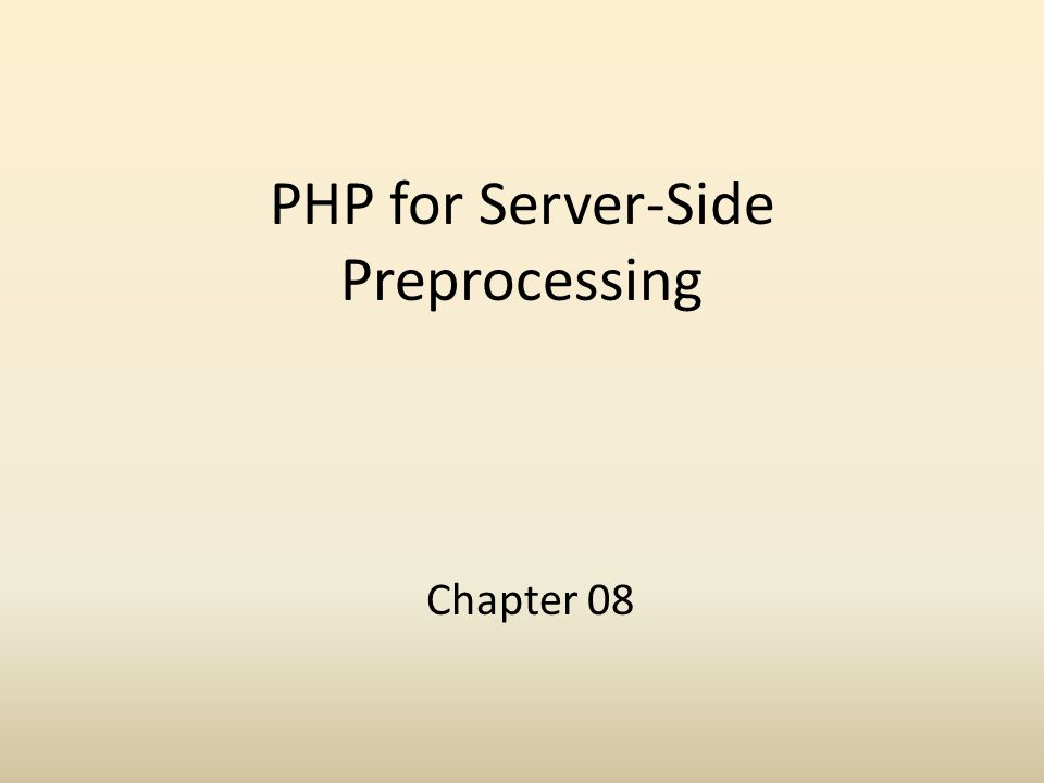 PHP for Server-Side Preprocessing Chapter 08