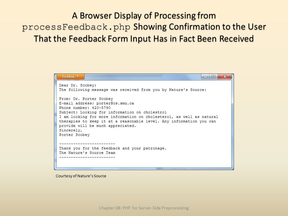 A Browser Display of Processing from processFeedback.php Showing Confirmation to the User That the Feedback Form Input Has in Fact Been Received Chapter 08: PHP for Server-Side Preprocessing Courtesy of Nature's Source