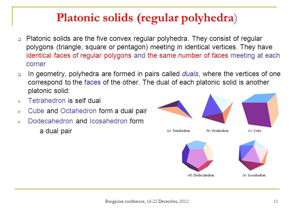 Platonic solids (regular polyhedra)  Platonic solids are the five convex regular polyhedra.