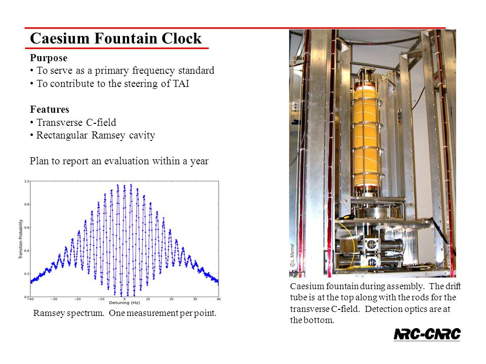Caesium Fountain Clock Caesium fountain during assembly. The drift tube is at the top along with the rods for the transverse C-field. Detection optics
