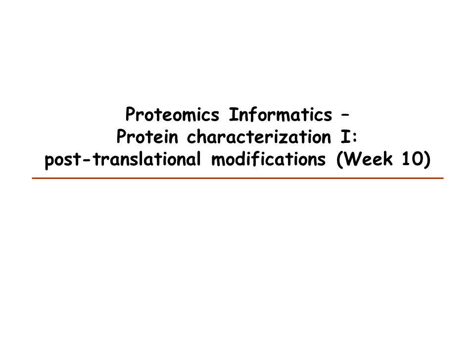 Post-translational modification Biologically important post-translational modification (phosphorylation, acetylation, glycosylation, etc.) Introduced on purpose during sample preparation (alkylation, iTRAQ, TMT etc.) Side-products of sample preparation (oxidation, deamidation, carbamylation, formylation etc.)