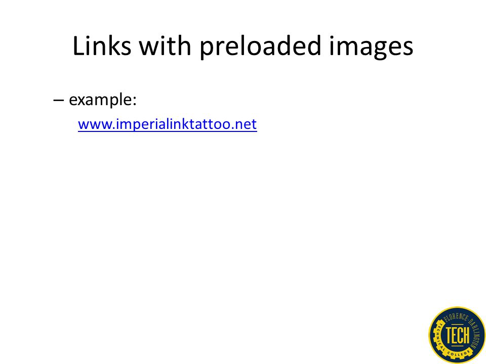 Links with preloaded images – example: www.imperialinktattoo.net