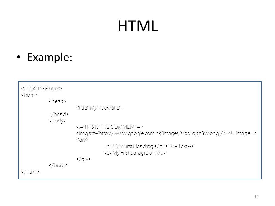 HTML Example: My Title My First Heading My First paragraph. 14
