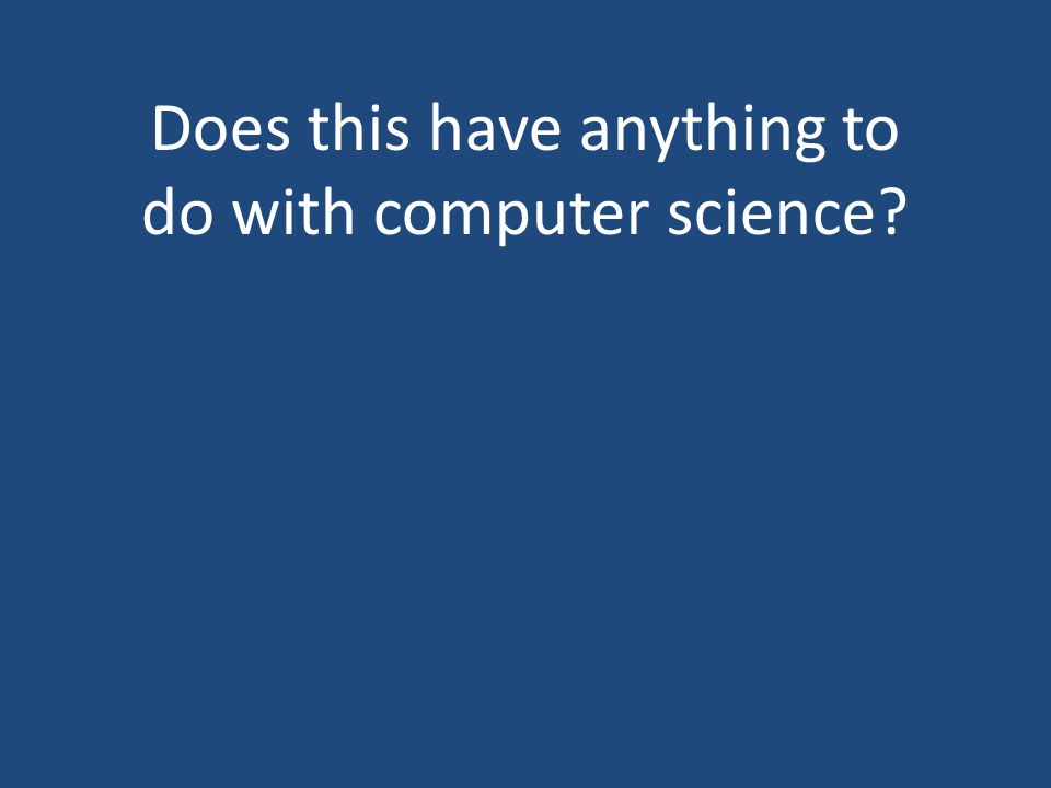 Does this have anything to do with computer science