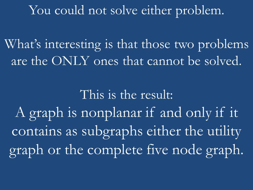 You could not solve either problem.