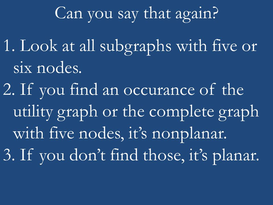 Can you say that again. 1. Look at all subgraphs with five or six nodes.