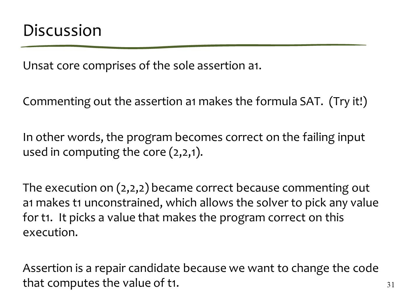 Discussion Unsat core comprises of the sole assertion a1.
