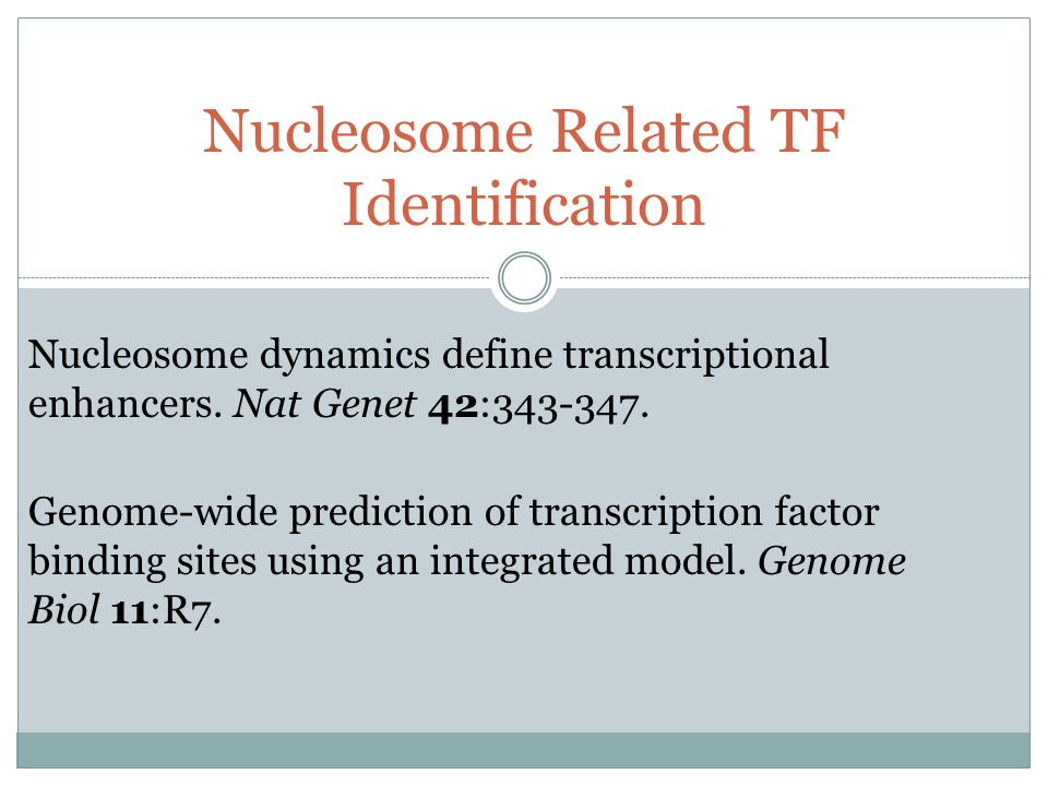 Nucleosome dynamics define transcriptional enhancers. Nat Genet 42:343-347. Genome-wide prediction of transcription factor binding sites using an inte