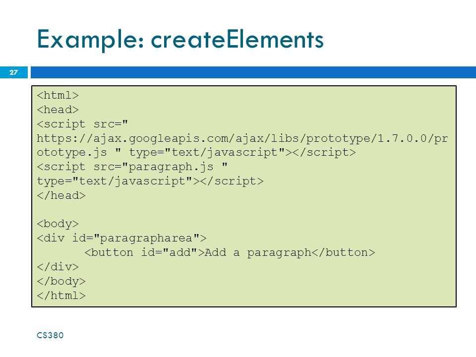 Example: createElements CS380 27 Add a paragraph