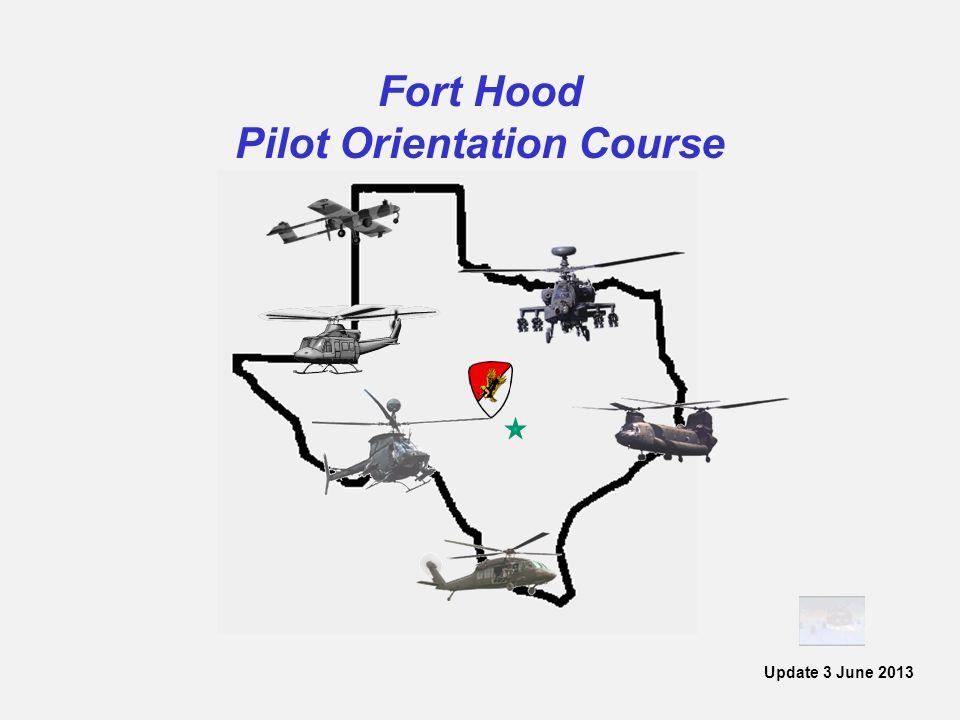 Fort Hood Pilot Orientation Course Update 3 June 2013