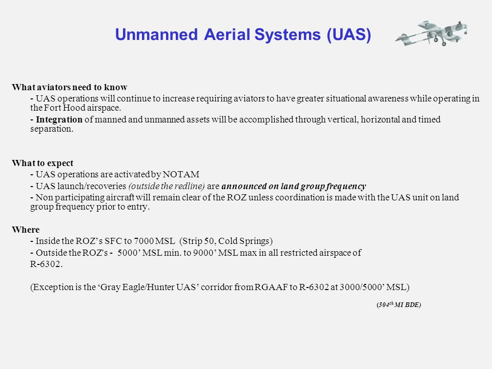 Unmanned Aerial Systems (UAS) What aviators need to know - UAS operations will continue to increase requiring aviators to have greater situational awa