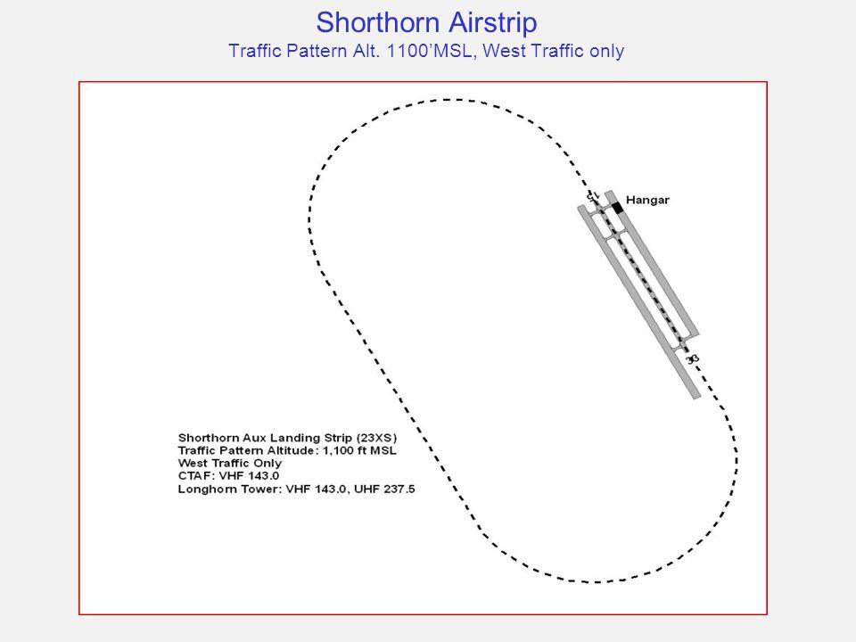 Shorthorn Airstrip Traffic Pattern Alt. 1100'MSL, West Traffic only