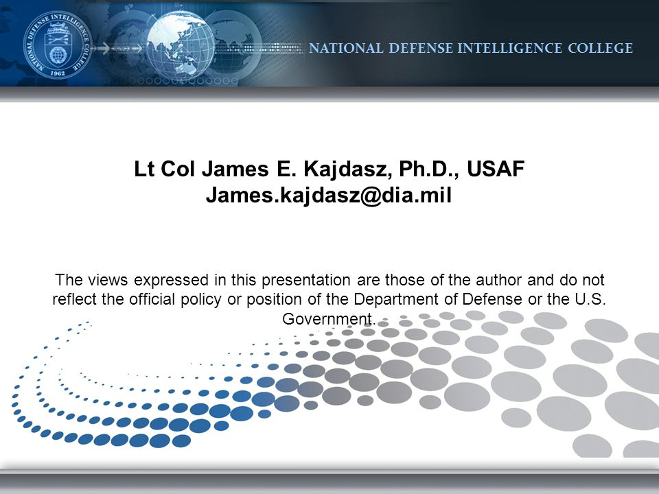 NATIONAL DEFENSE INTELLIGENCE COLLEGE Lt Col James E.