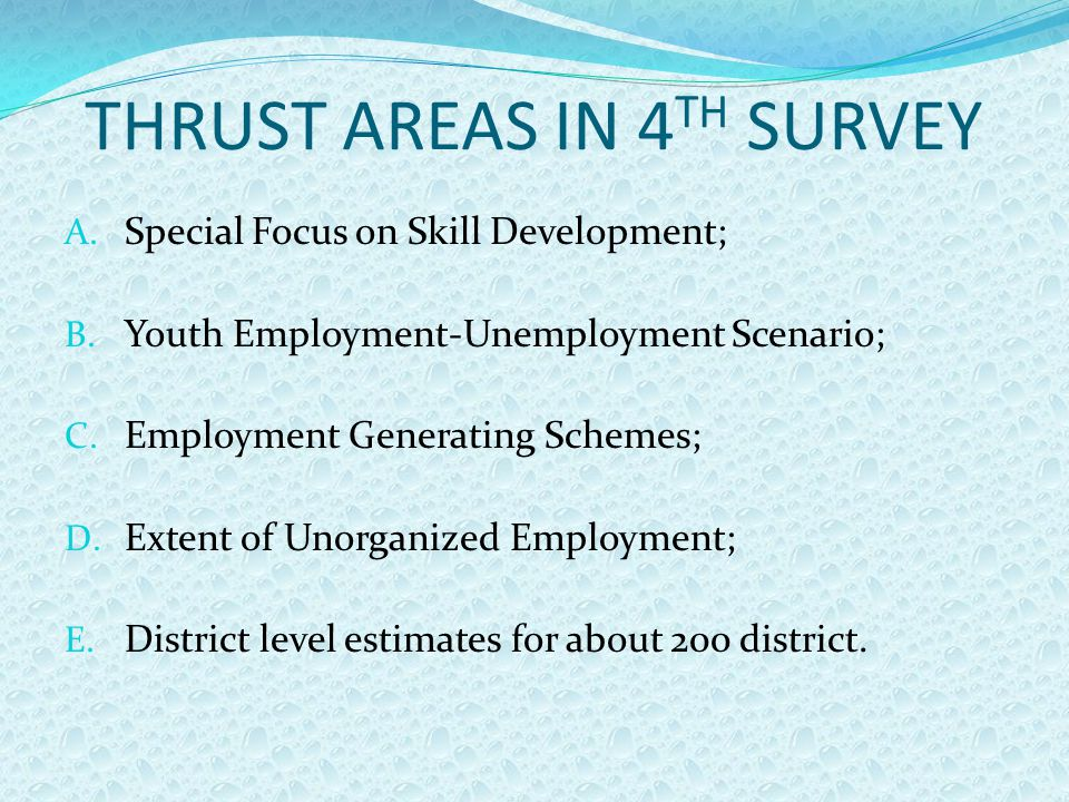 THRUST AREAS IN 4 TH SURVEY A. Special Focus on Skill Development; B.