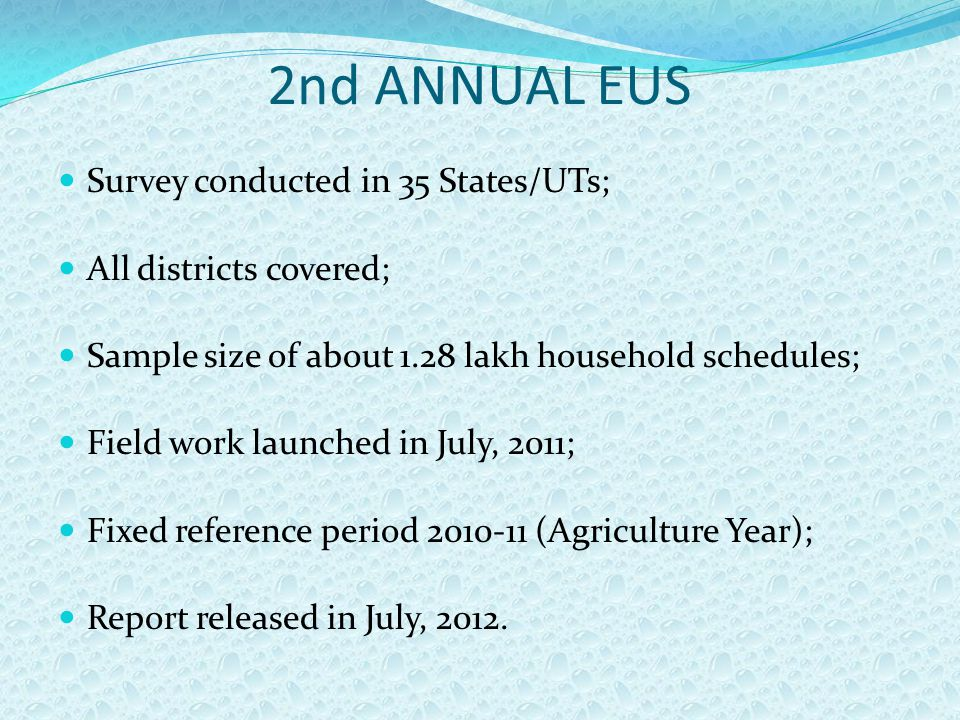 2nd ANNUAL EUS Survey conducted in 35 States/UTs; All districts covered; Sample size of about 1.28 lakh household schedules; Field work launched in Ju